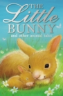Image for The little bunny and other animal tales