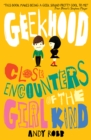 Image for Geekhood: close encounters of the girl kind