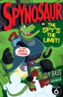 Image for Spynosaur in the spy's the limit!