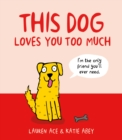 Image for This dog loves you too much