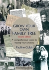 Image for Grow your own family tree  : a comprehensive guide to tracing your ancestry