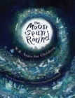 Image for The moon spun round  : W.B. Yeats for children