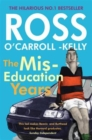 Image for The miseducation years, Ross O'Carroll-Kelly