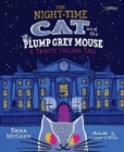 Image for The night-time cat and the plump, grey mouse  : a Trinity College tale