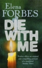 Image for Die with me