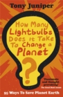 Image for How many lightbulbs does it take to change a planet?  : 95 ways to save planet Earth