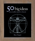 Image for 50 big ideas you really need to know