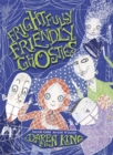 Image for Frightfully friendly ghosties
