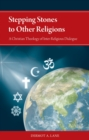 Image for Stepping Stones to Other Religions : A Christian Theology of Inter-Religious Dialogue
