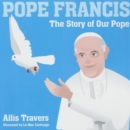 Image for Pope Francis : The Story of Our Pope