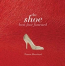 Image for The shoe  : best foot forward