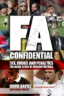 Image for FA confidential  : sex, drugs and penalties - the inside story of English football