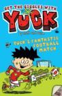 Image for Yuck's fantastic football match  : and, Yuck's creepy crawlies