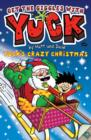 Image for Yuck's crazy Christmas  : and, Yuck's naughty new year