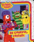 Image for Be careful, friend!