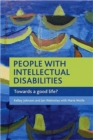 Image for People with intellectual disabilities  : towards a good life?