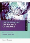 Image for Understanding the finance of welfare  : what welfare costs and how to pay for it