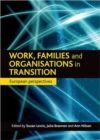 Image for Work, families and organisations in transition  : European perspectives