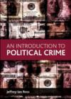 Image for An introduction to political crime