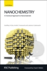 Image for Nanochemistry  : a chemical approach to nanomaterials