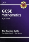 Image for GCSE Maths AQA B Revision Guide - Foundation the Basics (A*-G Resits)