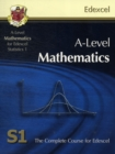 Image for A-level mathematics for Edexcel statistics 1  : the complete course for Edexcel S1