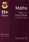 Image for The 11+ Maths Study Book and Parents' Guide (for GL & Other Test Providers) : The 11+ Study Book and Parents' Guide