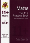 Image for The 11+ Maths Practice Book with Assessment Tests Ages 10-11 (for GL & Other Test Providers)