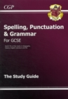 Image for Spelling, punctuation & grammar for GCSE: The study guide