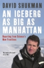 Image for An iceberg as big as Manhattan: reporting from science's new frontlines