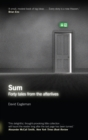 Image for Sum  : forty tales from the afterlives