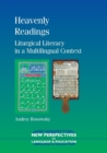 Image for Heavenly readings  : liturgical literacy in a multilingual context