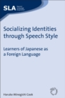 Image for Socializing identities through speech style  : learners of Japanese as a foreign language