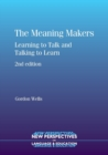 Image for The meaning makers  : learning to talk and talking to learn