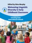 Image for Welcoming linguistic diversity in early childhood classrooms  : learning from international schools