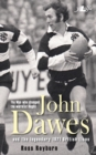 Image for John Dawes: The Man who changed the world of Rugby