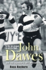 Image for The man who changed the world of rugby  : John Dawes and the legendary 1971 British Lions