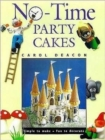 Image for No-time party cakes  : simple to make - fun to decorate