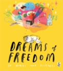 Image for Dreams of freedom  : in words and pictures