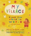 Image for My village  : rhymes from around the world