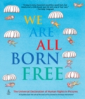 Image for We are all born free  : the Universal Declaration of Human Rights in pictures