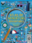Image for Atlas of miniature adventures  : a pocket-sized collection of small-scale wonders