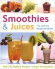Image for Smoothies and Juices : Over 300 Step-by-step Instructions