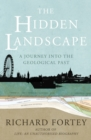 Image for The hidden landscape  : a journey into the geological past