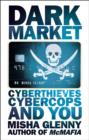 Image for DarkMarket  : cyberthieves, cybercops and you