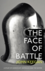 Image for The face of battle  : a study of Agincourt, Waterloo and the Somme