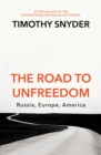 Image for The road to unfreedom  : Russia, Europe, America