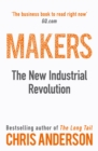 Image for Makers  : the new industrial revolution