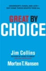 Image for Great by choice  : uncertainty, chaos, and luck - why some thrive despite them all