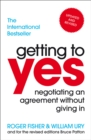 Image for Getting to yes  : negotiating an agreement without giving in